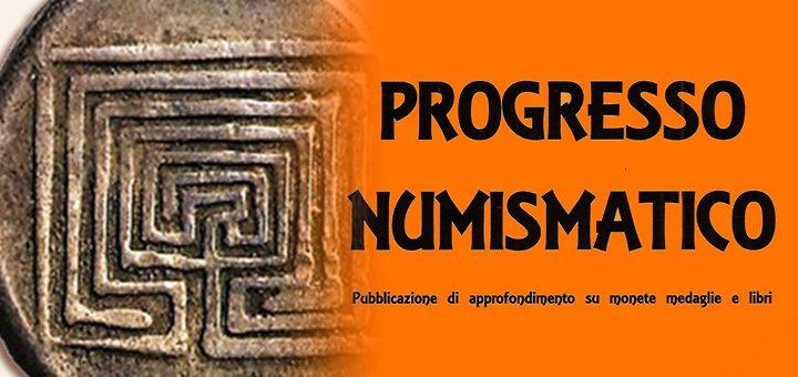 """Pubblicato il terzo numero del 2019 di """"Progresso Numismatico"""""""