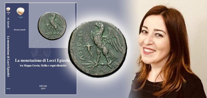 """""""La monetazione di Locri Epizefiri tra Magna Grecia, Sicilia e regni ellenistici"""" di Marianna Spinelli"""